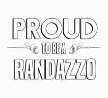Proud to be a Randazzo. Show your pride if your last name or surname is Randazzo Kids Clothes