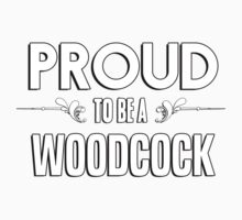 Proud to be a Woodcock. Show your pride if your last name or surname is Woodcock Kids Clothes