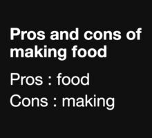 Pros And Cons Of Making Food by AmazingVision