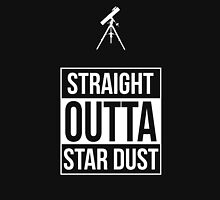 Straight Outta Star Dust Unisex T-Shirt