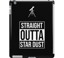 Straight Outta Star Dust iPad Case/Skin