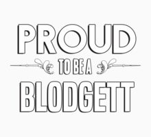 Proud to be a Blodgett. Show your pride if your last name or surname is Blodgett Kids Clothes