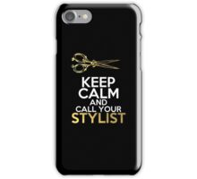 Keep Calm and Call Your Stylist iPhone Case/Skin
