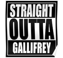 Straight OUTTA Gallifrey - Dr. Who Poster