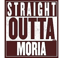 STRAIGHT OUTTA MORIA Photographic Print