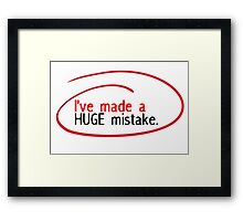 Huge Mistake Framed Print