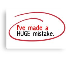 Huge Mistake Canvas Print