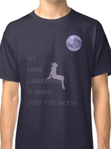 My First Girlfriend Turned Into The Moon Classic T-Shirt