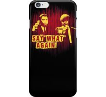 "Jules and Vincent ""Say wHat again"" iPhone Case/Skin"