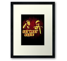 "Jules and Vincent ""Say wHat again"" Framed Print"