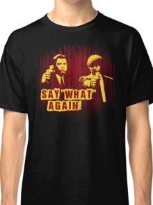 "Jules and Vincent ""Say wHat again"" Classic T-Shirt"