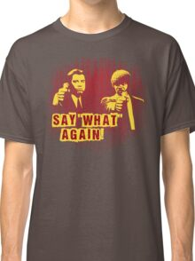 """Jules and Vincent """"Say wHat again"""" Classic T-Shirt"""