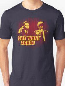"""Jules and Vincent """"Say wHat again"""" Unisex T-Shirt"""