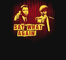 "Jules and Vincent ""Say wHat again"" Unisex T-Shirt"