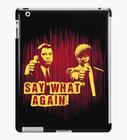 """Jules and Vincent """"Say wHat again"""" iPad Case/Skin"""