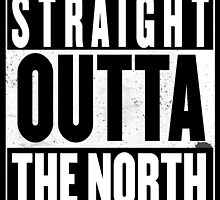 STRAIGHT OUTTA THE NORTH by Harry James Grout
