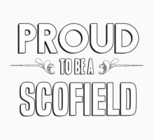 Proud to be a Scofield. Show your pride if your last name or surname is Scofield Kids Clothes