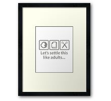 Let's Settle This Like Adults... Framed Print