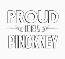 Proud to be a Pinckney. Show your pride if your last name or surname is Pinckney Kids Clothes
