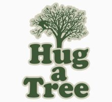 Hug a tree for you and me Kids Tee