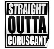 Straight OUTTA Coruscant Poster