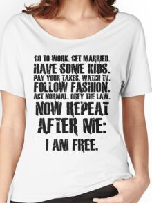 Now repeat after me: I am free. Women's Relaxed Fit T-Shirt