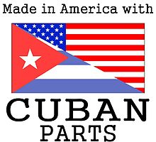 Made In America With Cuban Parts by GiftIdea