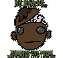 No Brains...Zombies Ate Them... (Version 2.1) Photographic Print