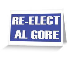 RE-ELECT AL GORE Greeting Card