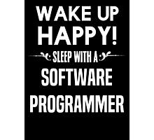 Wake up happy! Sleep with a Software Programmer. Photographic Print