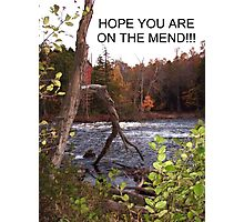 HOPE YOU ARE ON THE MEND Photographic Print