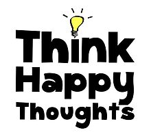 Think Happy Thoughts by AmazingMart