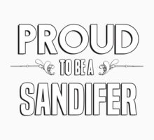 Proud to be a Sandifer. Show your pride if your last name or surname is Sandifer Kids Clothes