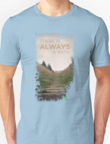 There is always a path T-Shirt
