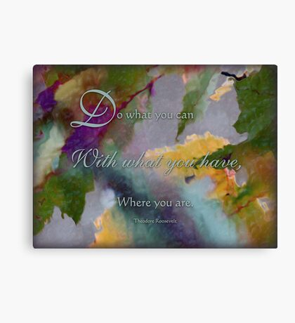 do with what you have -wisdom saying no.2 Canvas Print