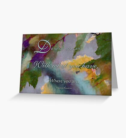 do with what you have -wisdom saying no.2 Greeting Card