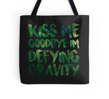 Kiss Me Goodbye I'm Defying Gravity Tote Bag