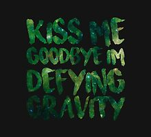 Kiss Me Goodbye I'm Defying Gravity by With Love by Bailee