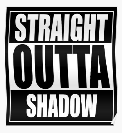 Straight OUTTA Shadow - Firefly - Serenity Poster