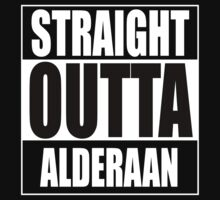 Straight OUTTA Alderaan One Piece - Short Sleeve