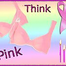 Think Pink, Breast Cancer Awareness Design by Bernie Stronner