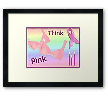Think Pink, Breast Cancer Awareness Design Framed Print