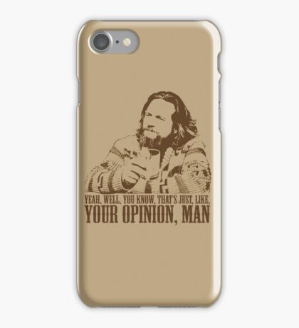 The Big Lebowski Just Like You're Opinion T-Shirt iPhone Case/Skin