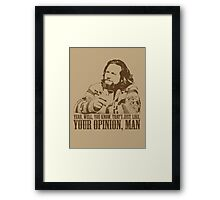 The Big Lebowski Just Like You're Opinion T-Shirt Framed Print