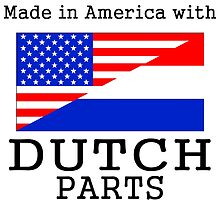 Made In America With Dutch Parts by GiftIdea