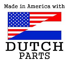 Made In America With Dutch Parts Photographic Print