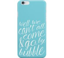 Come & Go By Bubble iPhone Case/Skin