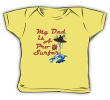 Squid Ink :- My Dad is a Pro Surfer Baby Tee