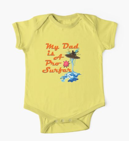 Squid Ink :- My Dad is a Pro Surfer One Piece - Short Sleeve