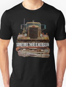 Sometimes There Is No Reason (DUEL) T-Shirt